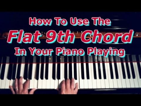 Piano ninth chords piano : How To Use Flat 9th Chords In Your Piano Playing - YouTube