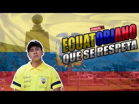 ECUATORIANO QUE SE RESPETA... | Herrera Jr.