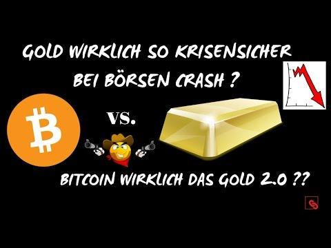 Gold vs Bitcoin   Gold wirklich krisensicher bei Börsen Crash?   Bitcoin wirklich Gold 2.0?
