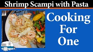Shrimp Scampi with Pasta — Cooking for One