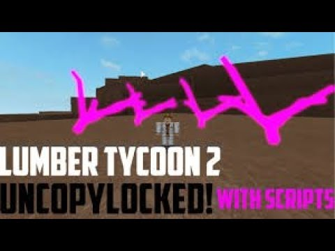 Lumber Tycoon 2 Uncopylocked With Scripts Youtube