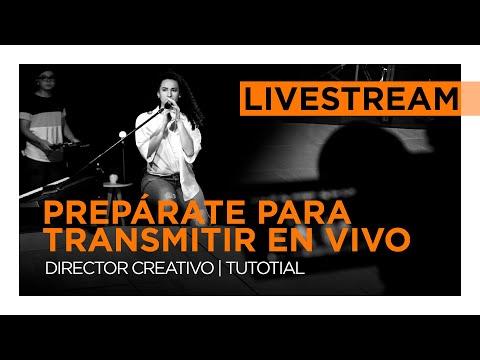 LIVESTREAM 1/3 - Prepárate  Para Transmitir En Vivo | DIRECTOR CREATIVO