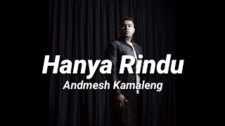 Download lagu Hanya Rindu - Andmesh Kamaleng (Lyric Video)