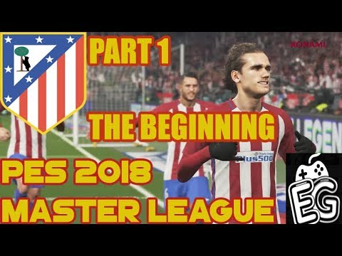 PES 2018 MASTER LEAGUE ATLETICO DE MADRID 🇪🇸  || SUPERSTAR