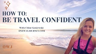 How To: Be Travel Confident