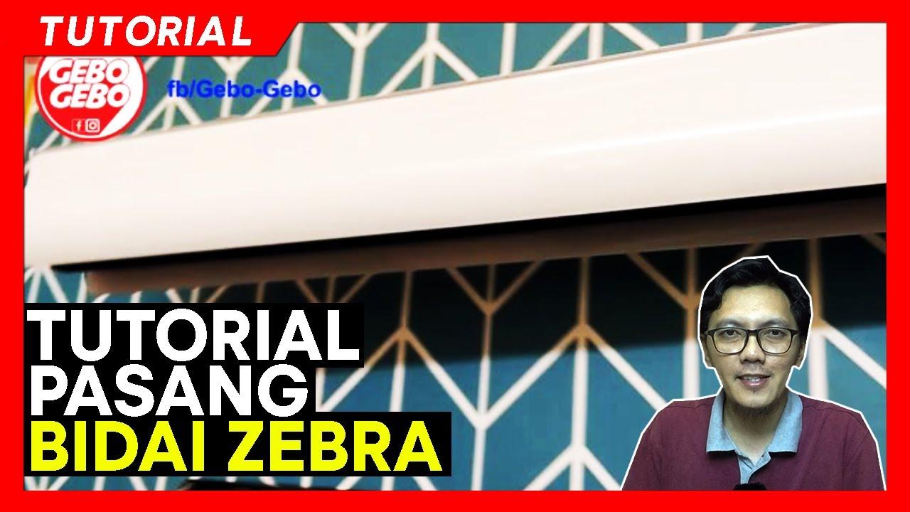 Tutorial Pasang Bidai Zebra