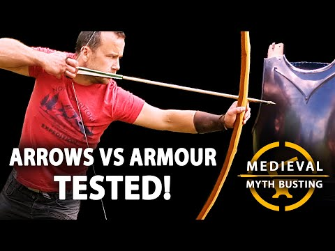 ARROWS vs ARMOUR - Medieval Myth Busting