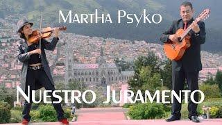 Nuestro Juramento (Julio Jaramillo) - Martha Psyko (violín - requinto)