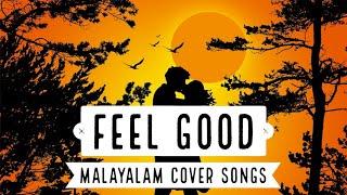 Feel Good Malayalam Songട   malayalam feel good songട collection   feel good malayalam cover songട