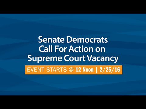 Senate Democrats Call For Action on Supreme Court Vacancy