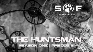 SONS of FALL | THE HUNTSMAN Season I: Episode III