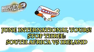 Rugby Challenge 3 - June Internationals 2016 - Stop #3 - South Africa vs Ireland