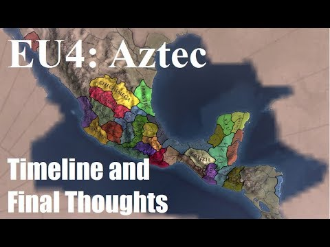 Europa Universalis 4 - Aztec - Sunset Invasion - Timeline and Final Thoughts