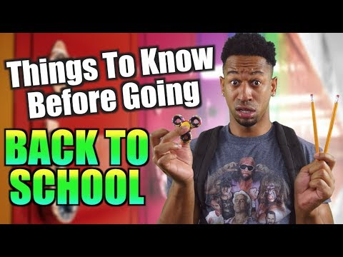 THINGS TO KNOW BEFORE GOING BACK TO SCHOOL!