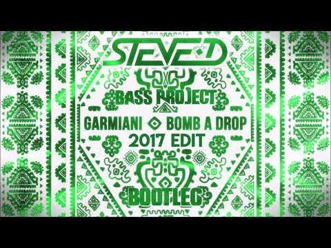 Garmiani - Bomb A Drop (Steve-D & Bass Project Bootleg 2017 edit)
