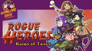 Rogue Heroes: Ruins of Tasos - The Legend of Game Pro Bros