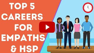 Top 5 careers for Empaths & Highly Sensitive People (HSP)