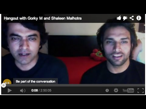 Hangout with Gorky M and Shaleen Malhotra