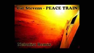 Cat Stevens - Peace Train (Nebulist remix)