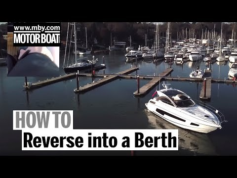 How To: Reverse into a berth | Motor Boat & Yachting
