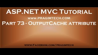 Part 73   OutputCache attribute in mvc