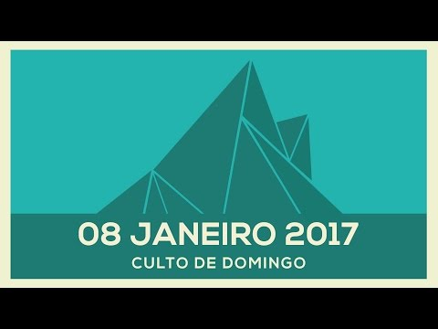 CULTO DE DOMINGO // 08 Jan 2017