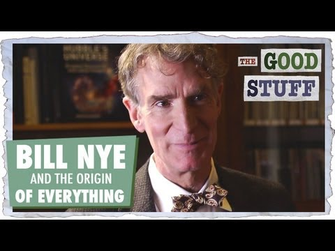 Bill Nye and the Origin of Everything