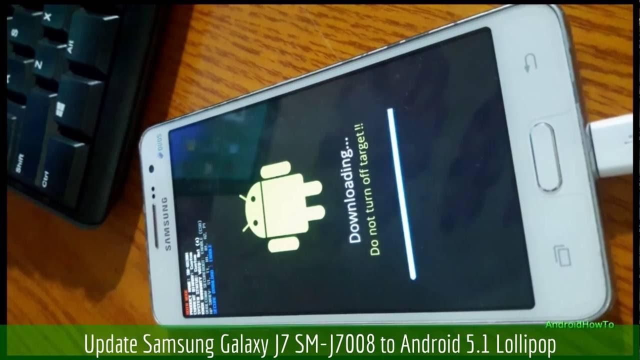 Update Samsung Galaxy J7 SM-J7008 to Android 5 1 Lollipop