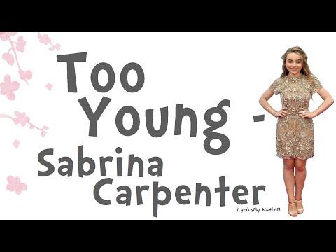 Too Young (With Lyrics) - Sabrina Carpenter