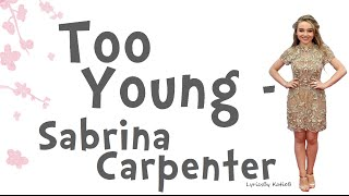 Too Young (With Lyrics) - Sabrina Carpenter