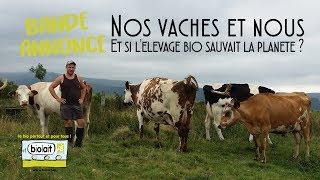 BANDE ANNONCE - Nos vaches et nous, et si l'élevage bio sauvait la planète ?