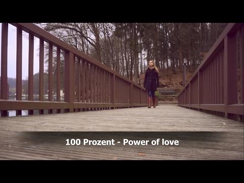 100 Prozent - Power of Love