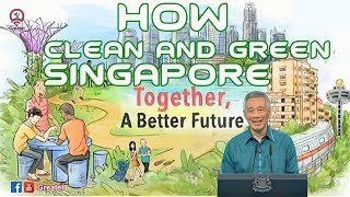 How to Clean and Green Singapore - Lee Hsien Loong - Greatel