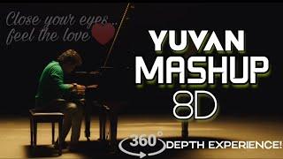 Yuvan Mashup 8D | Yuvan Shankar Raja 8d Mashup | 8D dreams