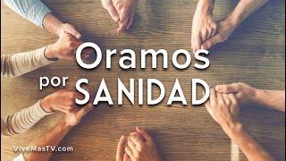 Oramos por sanidad en los enfermos en el nombre de Jesucristo