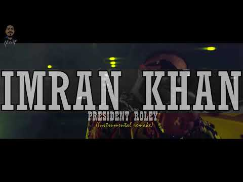 Imran Khan - President Roley|instrumental remake|Rebel 7|free to use|New hip hop beats 2017