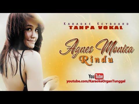 Agnes Monica - Rindu | Karaoke Keyboard Tanpa Vokal