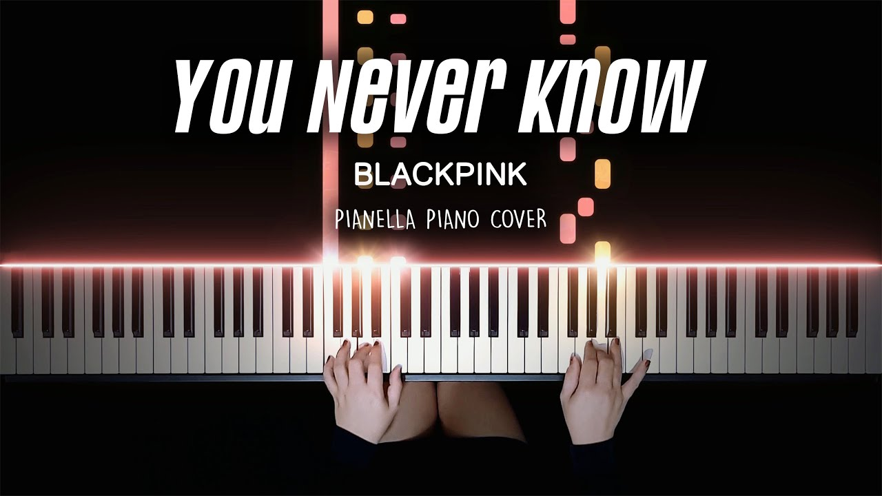 Blackpink You Never Know Piano Cover By Pianella Piano Youtube