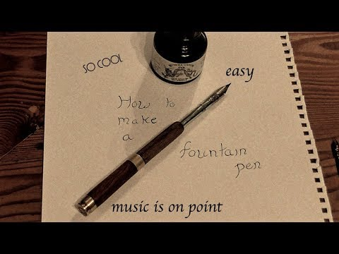 how to make a bullet fountain pen