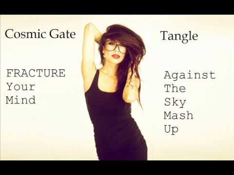 Cosmic Gate & Cary Brothers feat. Tangle - Fracture Your Mind (Against The Sky Mash Up)