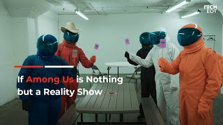 If Among Us is Nothing but a Reality Show