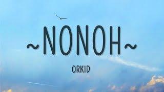 ORKID - NoNoh (Lyrics)