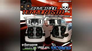 CAVEIRÃO TERRORISTA (VOLUME 01) - DJ OCTAVIO RS