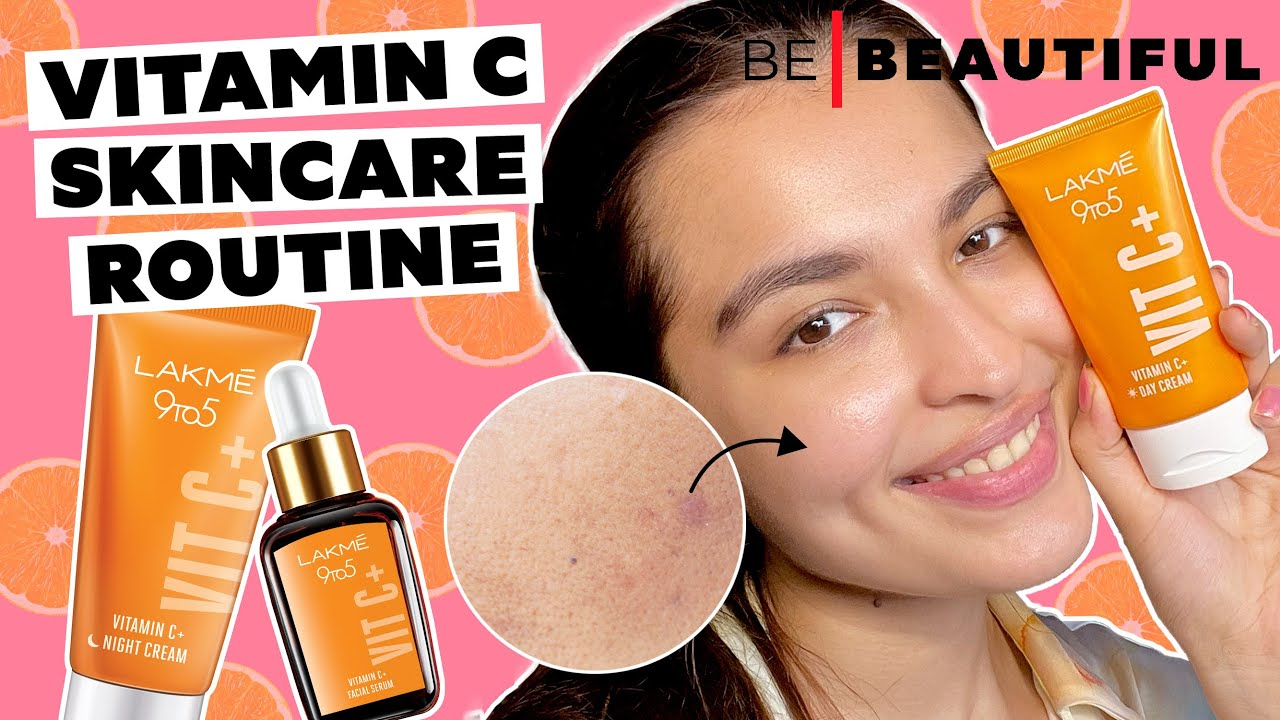 Saachi's Vitamin C Infused Skin Care Routine | For Radiant Skin & Improved Texture | Be Beautiful