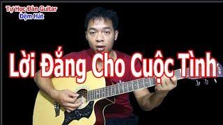 LỜI ĐẮNG CHO CUỘC TÌNH Guitar Đệm Hát Hướng Dẫn Solo Nốt Giai Điệu