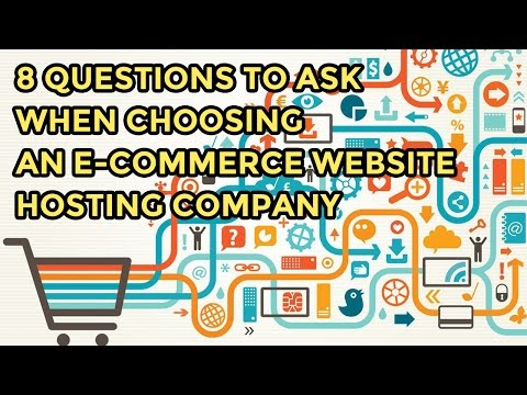 8 Questions to Ask When Choosing an E Commerce Website Hosting Company