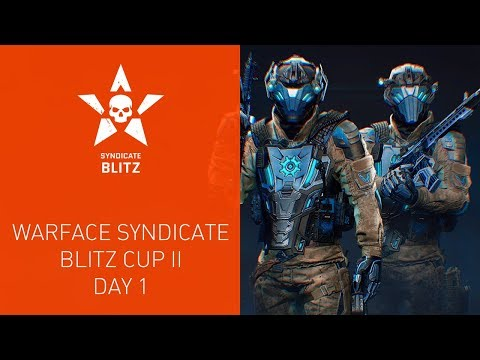 Warface Syndicate: Blitz Cup II. Day 1