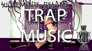 Suavemente Besame (Trap Mix)