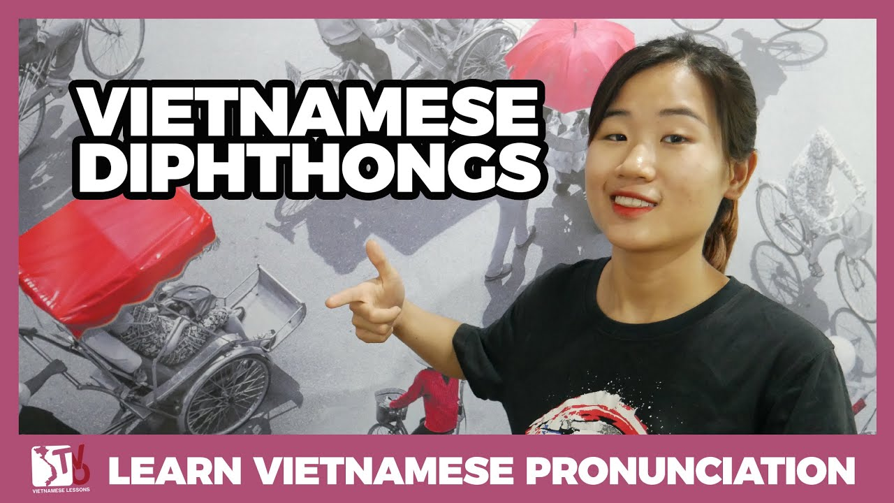 Pronouncing Diphthongs | Learn Vietnamese with TVO