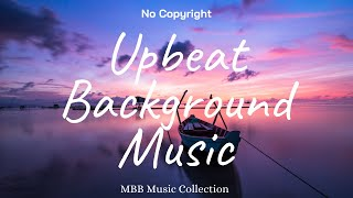 1 Hour Upbeat Background Music (Best MBB Music Collection) Free Download, No Copyright